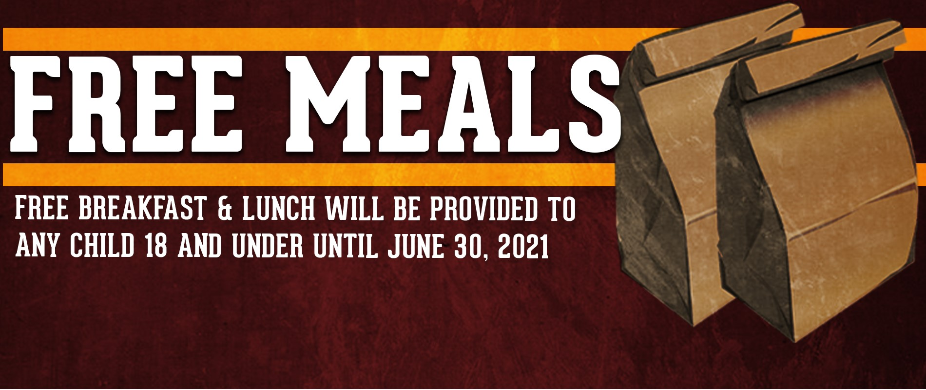 Free Meals for any child 18 and under until June 30, 2021